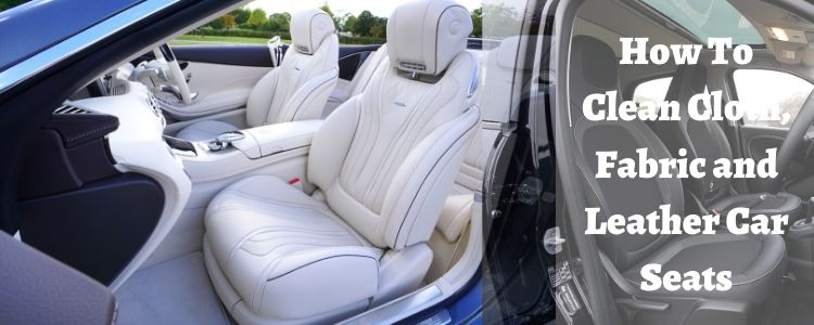 How to Clean Cloth/Fabric and Leather Car Seats